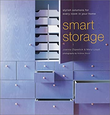 Smart Storage: Stylish Solutions for Every Room in Your Home 9781841723624