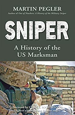 Sniper: A History of the US Marksman 9781846034954