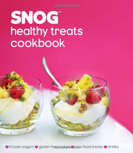 Snog Healthy Treats Cookbook 9781849750806