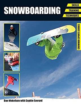 Snowboarding: Skills - Training - Techniques 9781847975201