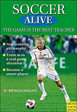 Soccer Alive: The Game Is the Best Teacher 9781841262352