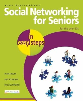Social Networking for Seniors in Easy Steps 9781840784107