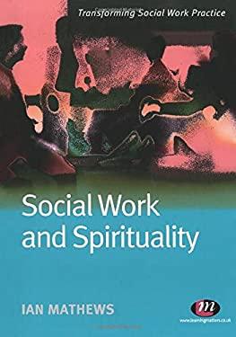Social Work and Spirituality 9781844451944