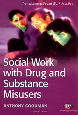 Social Work with Drug and Substance Misusers 9781844450589