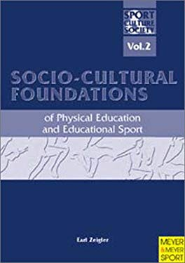 Socio-Cultural Foundations: Of Physical Education and Educational Sport 9781841260938
