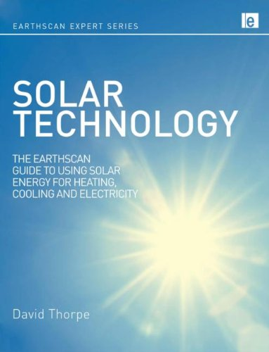 Solar Technology: The Earthscan Expert Guide to Using Solar Energy for Heating, Cooling and Electricity 9781849711098