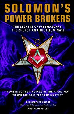 Solomon's Power Brokers: The Secrets of Freemasonry, the Church, and the Illuminati 9781842931684