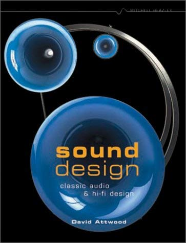 Sound Design: Classic Audio and Hi-Fi Design 9781840005066