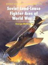Soviet Lend-Lease Fighter Aces of World War 2 7507480
