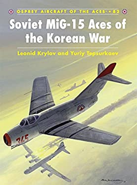 Soviet MiG-15 Aces of the Korean War 9781846032998