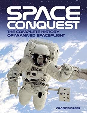 Space Conquest: The Complete History of Manned Spaceflight 9781844255733