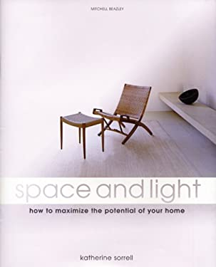 Space and Light: How to Maximize the Potential of Your Home 9781845330163