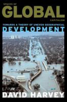 Spaces of Global Capitalism: Towards a Theory of Uneven Geographical Development 9781844675500