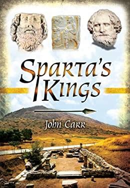 Sparta's Kings. John Carr 9781848848498