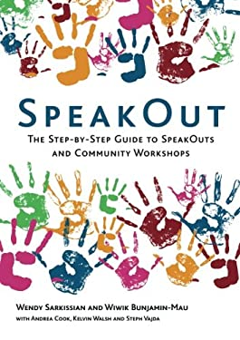 SpeakOut: The Step-By-Step Guide to SpeakOuts and Community Workshops 9781844077045