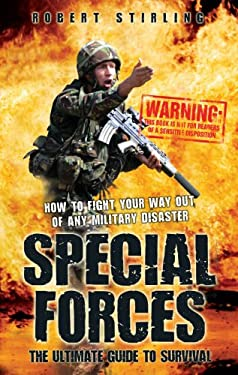Special Forces: The Ultimate Guide to Survival: How to Fight Your Way Our of Any Ilitary Disaster 9781843583875
