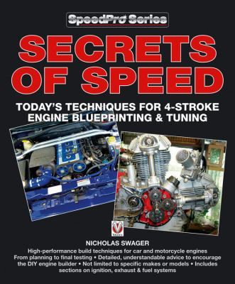 Secrets of Speed: Today's Techniques for 4-Stroke Engine Blueprinting & Tuning 9781845842970