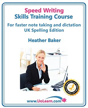 Speed Writing Skills Training Course: Speedwriting for Faster Note Taking, Writing and Dictation, an Alternative to Shorthand to Help You Take Notes. 9781849370752