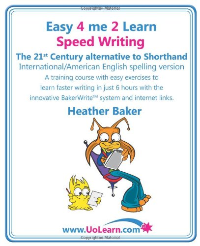 Speed Writing, the 21st Century Alternative to Shorthand (Easy 4 Me 2 Learn) International English 9781849370127