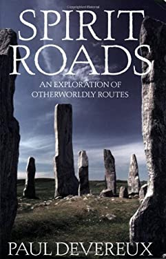 Spirit Roads: An Exploration of Otherworldly Routes 9781843404064