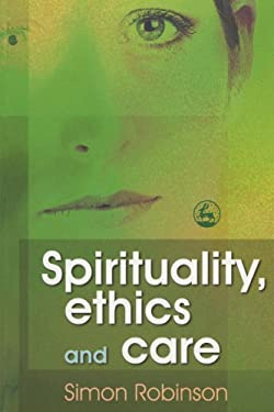 Spirituality, Ethics, and Care