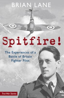 Spitfire!: The Experiences of a Battle of Britain Fighter Pilot 9781848683549