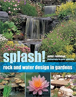 Splash!: Rock and Water Design in Gardens 9781842157725