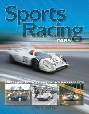 Sports Racing Cars: Expert Analysis of Fifty Motor Racing Greats 9781844251384