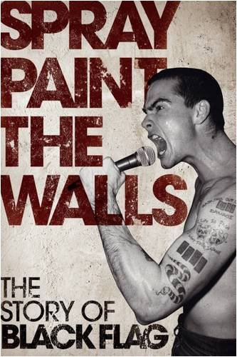 Spray Paint the Walls: The Story of Black Flag 9781847726209