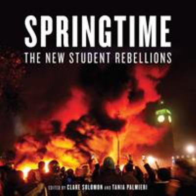 Springtime: The New Student Rebellions 9781844677405