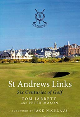 St Andrews Links: Six Centuries of Golf 9781845965013