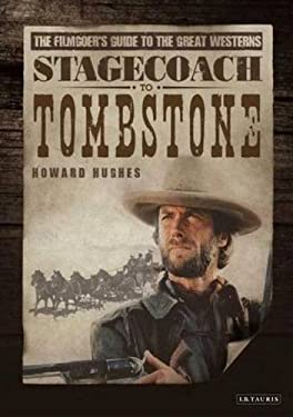 Stagecoach to Tombstone: The Filmgoers' Guide to Great Westerns 9781845115715