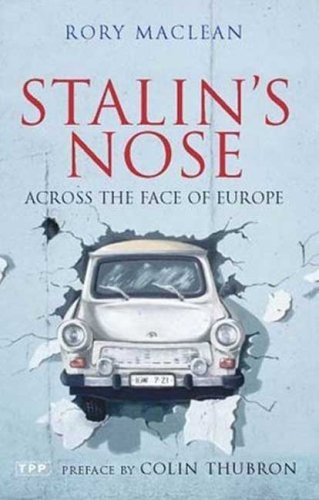 Stalin's Nose: Across the Face of Europe 9781845116231