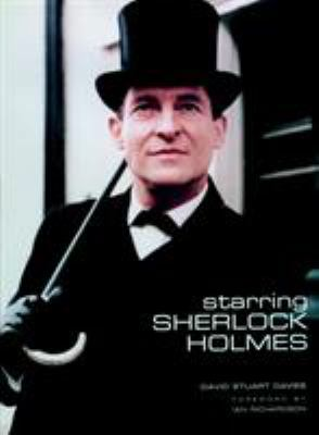 Starring Sherlock Holmes: A Century of the Master Detective on Screen 9781845765378