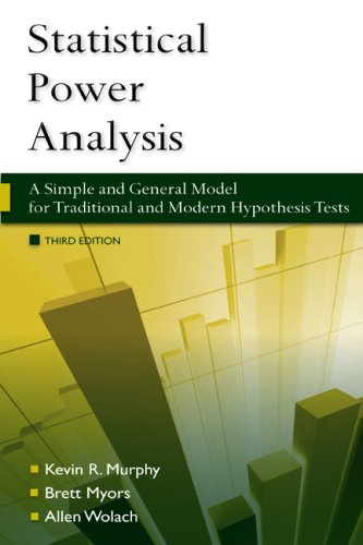 Statistical Power Analysis: A Simple and General Model for Traditional and Modern Hypothesis Tests, Third Edition 9781841697741