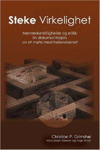 Steke Virkelighet - Menneskerettigheter Og Etikk: En Dokumentasjon AV Et Mte Med Helsevesenet 9781847288950