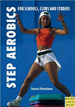 Step Aerobics: Fitness Training for Schools, Clubs and Studios 9781841260259