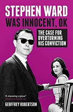 Stephen Ward Was Innocent, OK: The Case for Overturning his Conviction
