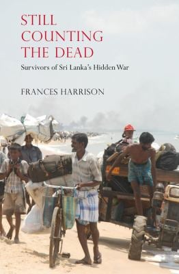 Still Counting the Dead: Survivors of Sri Lanka's Hidden War 9781846274695