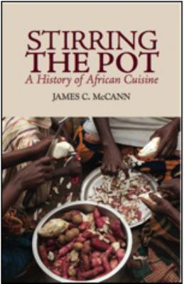 Stirring the pot by james c mccann reviews description for African cuisine history