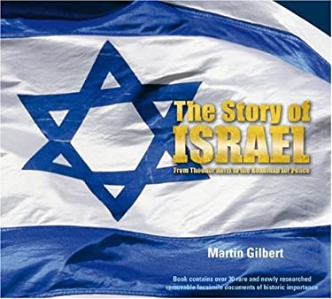 The Story of Israel: From Theodor Herzl to the Roadmap for Peace 9781847320520