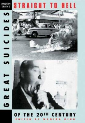 Straight to Hell: 20th Century Suicides 9781840680904