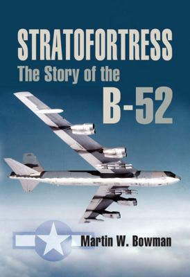 Stratofortress: The Story of the B-52 9781844152346