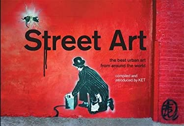 Street Art: The Best Urban Art from Around the World 9781843175216