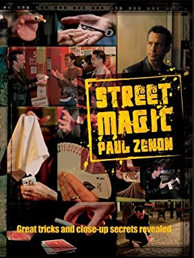 Street Magic: Great Tricks and Close-Up Secrets Revealed 9781844421305