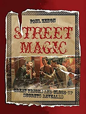 Street Magic: Great Tricks and Close-Up Secrets Revealed 9781847325624