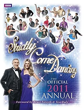 Strictly Come Dancing: The Official 2011 Annual 9781849901246