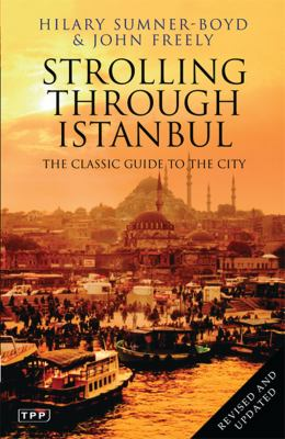 Strolling Through Istanbul: The Classic Guide to the City 9781848851542