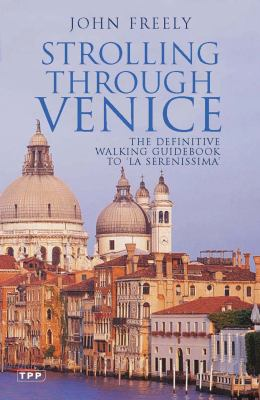 Strolling Through Venice: The Definitive Walking Guidebook to 'la Serenissima' 9781845115784