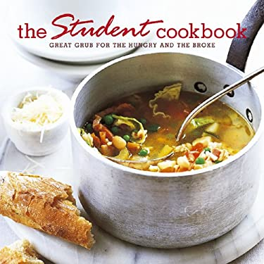 Student Cookbook: Great Grub for the Hungry and the Broke 9781845978853